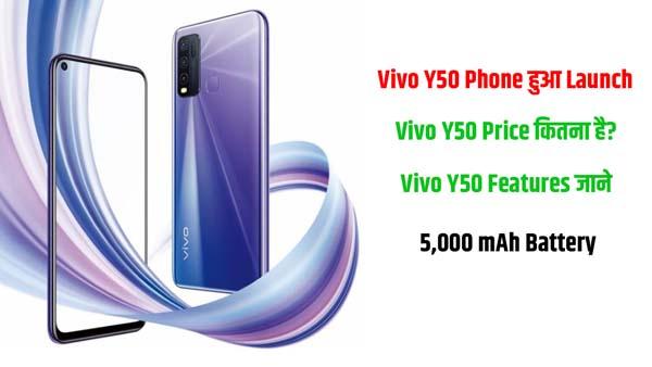 Vivo Y50 Phone Vivo Y50 Features Vivo Y50 Price
